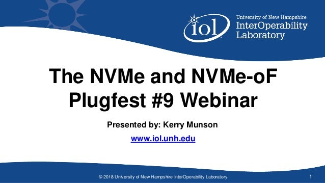 NVMe and NVMe-oF Plugfest Webinar 9