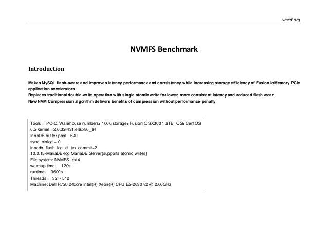 vmcd.org NVMFS Benchmark Introduction Makes MySQL flash-aware and improves latency performance and consistency while incre...