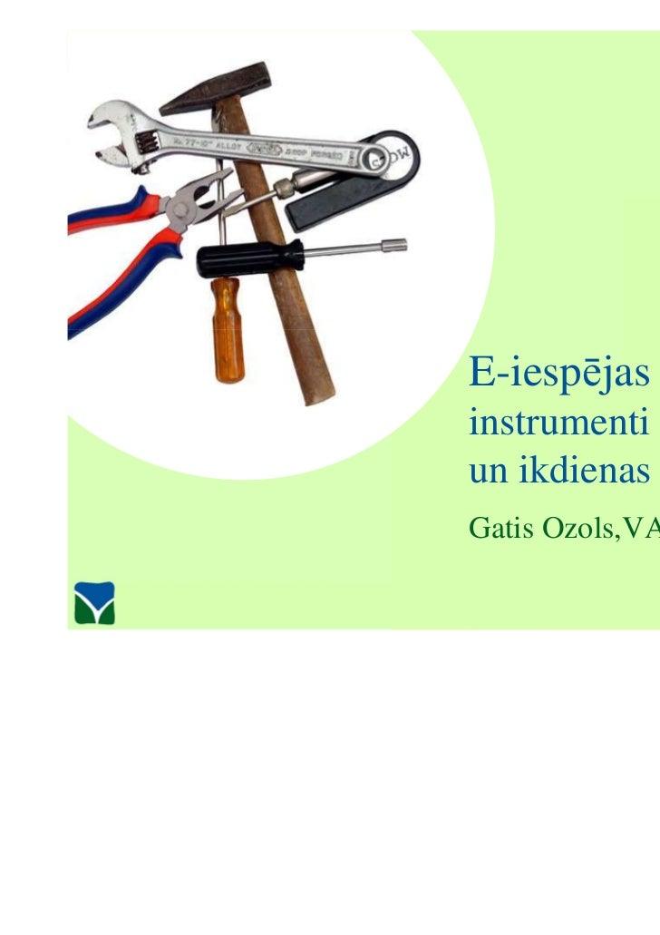 E-iespējas –instrumenti līdzdalībaiun ikdienas ērtībaiGatis Ozols,VARAM