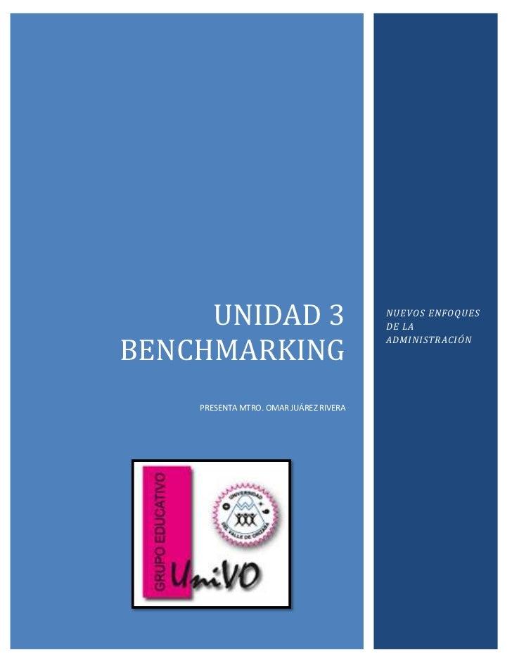 UNIDAD 3                           NUEVOS ENFOQUES                                        DE LABENCHMARKING               ...