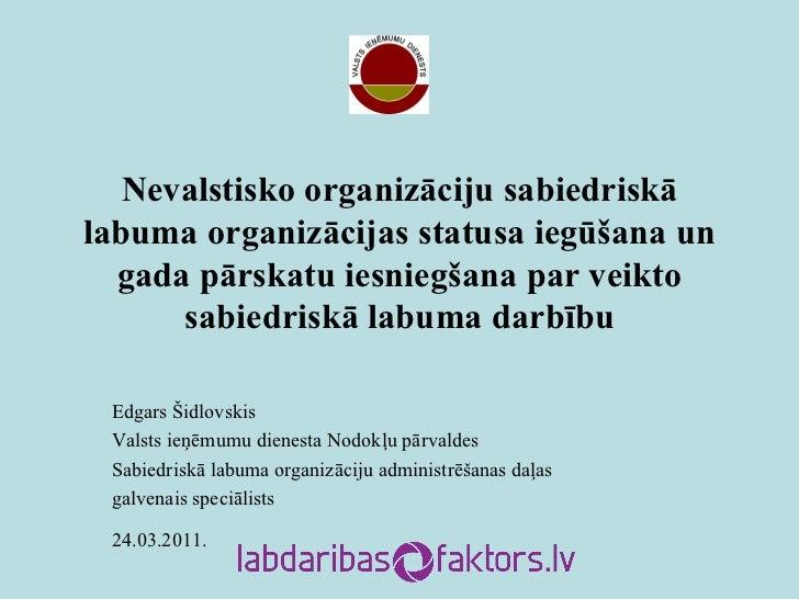 Nevalstisko organizāciju sabiedriskā labuma organizācijas statusa iegūšana un gada pārskatu iesniegšana par veikto sabiedr...