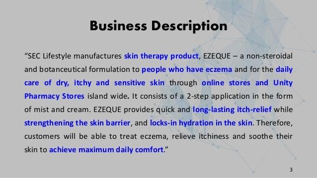 "Business Description ""SEC Lifestyle manufactures skin therapy product, EZEQUE – a non-steroidal and botanceutical formulat..."