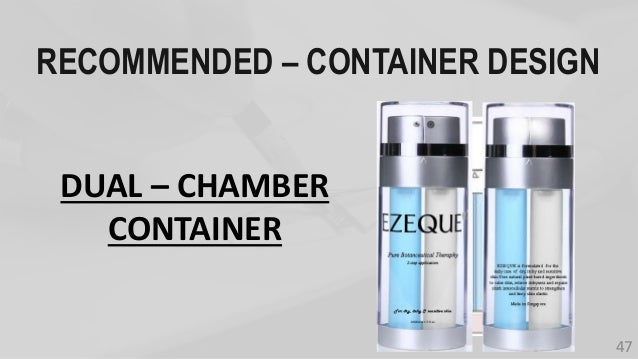 RECOMMENDED – CONTAINER DESIGN DUAL – CHAMBER CONTAINER 47