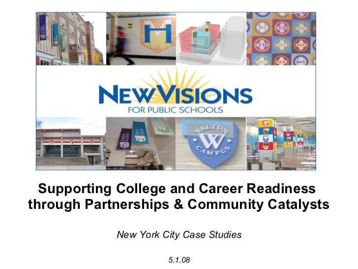 Supporting College and Career Readiness  through Partnerships & Community Catalysts New York City Case Studies 5.1.08