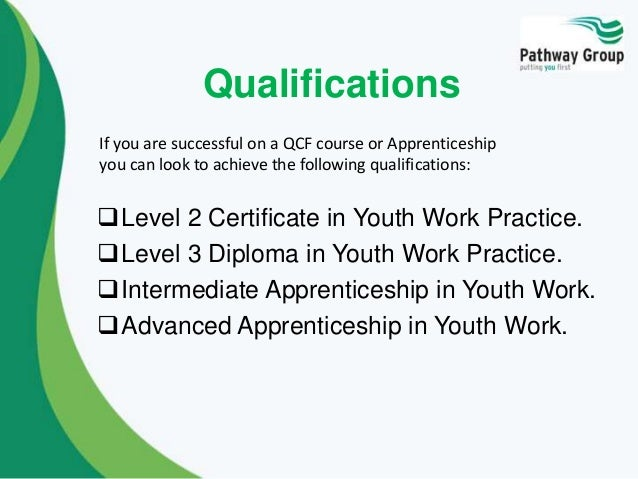 level 2 youth work in practice Certificate in youth work practice this nationally accredited level 2 programme explores work with children and young people in informal settings.