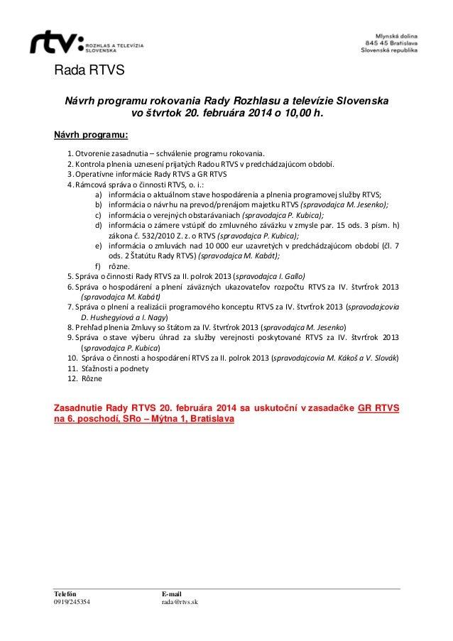 Rada RTVS Návrh programu rokovania Rady Rozhlasu a televízie Slovenska vo štvrtok 20. februára 2014 o 10,00 h. Návrh progr...