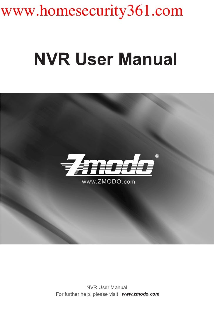 www.homesecurity361.com    NVR User Manual                    NVR User Manual      For further help, please visit www.zmod...