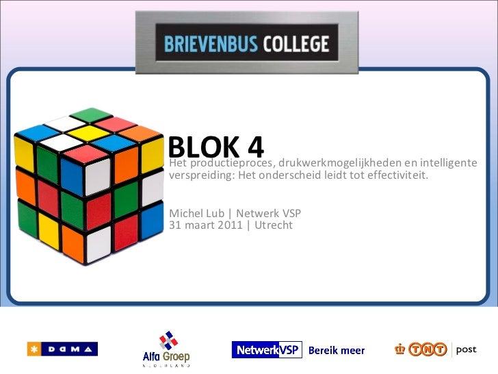 Het productieproces, drukwerkmogelijkheden en intelligente verspreiding: Het onderscheid leidt tot effectiviteit. BLOK 4 M...