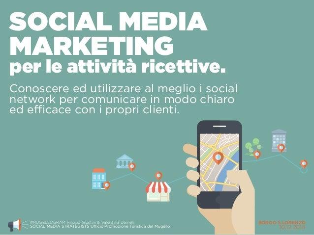 SOCIAL MEDIA  MARKETING  per le attività ricettive.  Conoscere ed utilizzare al meglio i social  network per comunicare in...
