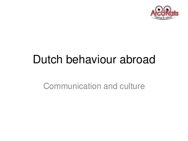 Dutch behaviour abroadCommunication and culture