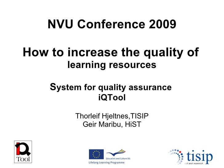 NVU Conference 2009 How to increase the quality of   learning resources S ystem for quality assurance  iQTool Thorleif Hje...