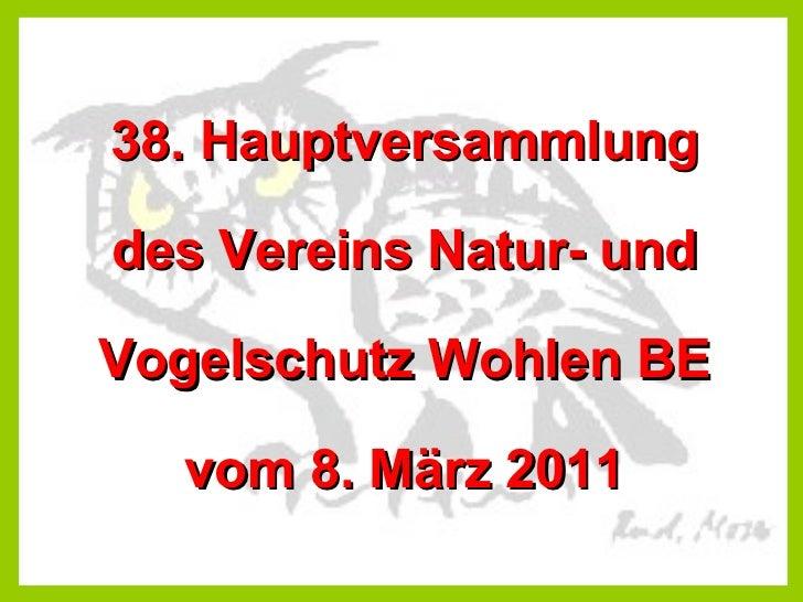 38. Hauptversammlung des Vereins Natur- und Vogelschutz Wohlen BE vom 8. März 2011