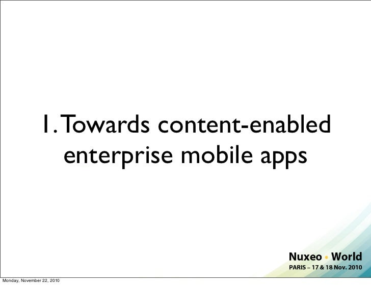 Nuxeo World Session: Mobile ECM Apps with Nuxeo EP Slide 3