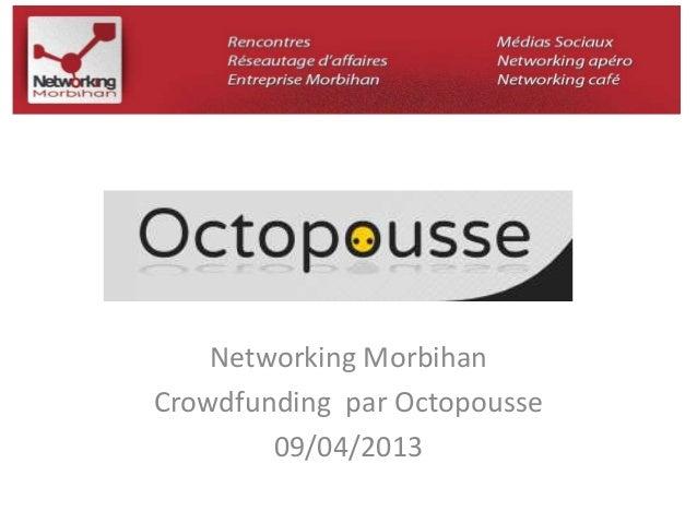 Networking Morbihan  Crowdfunding par Octopousse  09/04/2013