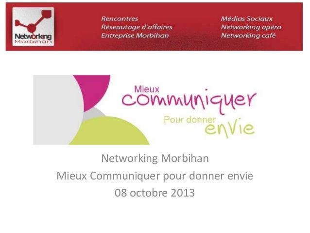 Networking Morbihan  Mieux Communiquer pour donner envie  08 octobre 2013
