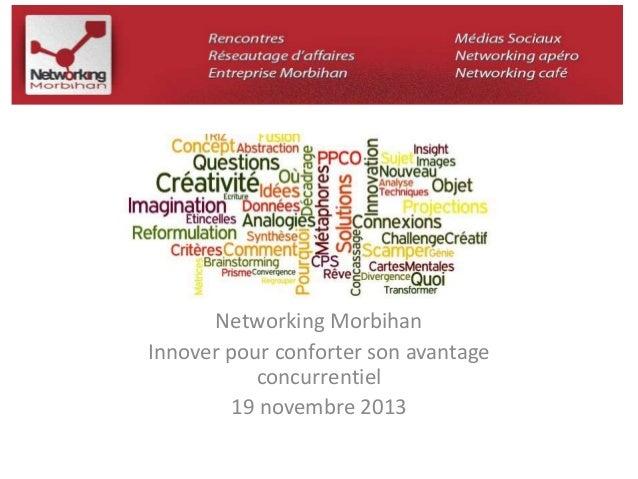 Networking Morbihan  Innover pour conforter son avantage  concurrentiel  19 novembre 2013