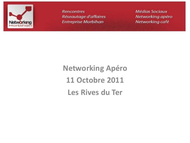 Networking Apéro  11 Octobre 2011  Les Rives du Ter