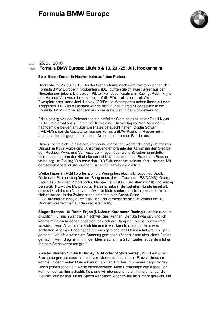 Formula BMW EuropeDatum   25. Juli 2010Thema   Formula BMW Europe: Läufe 9 & 10, 23.-25. Juli, Hockenheim.        Zwei Nie...