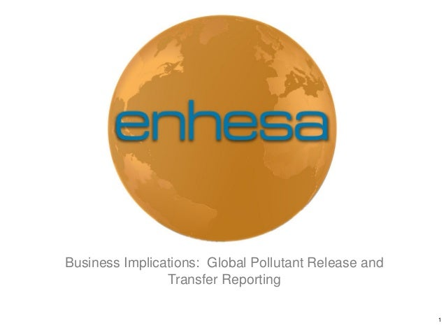 Business Implications: Global Pollutant Release and                Transfer Reporting                                     ...