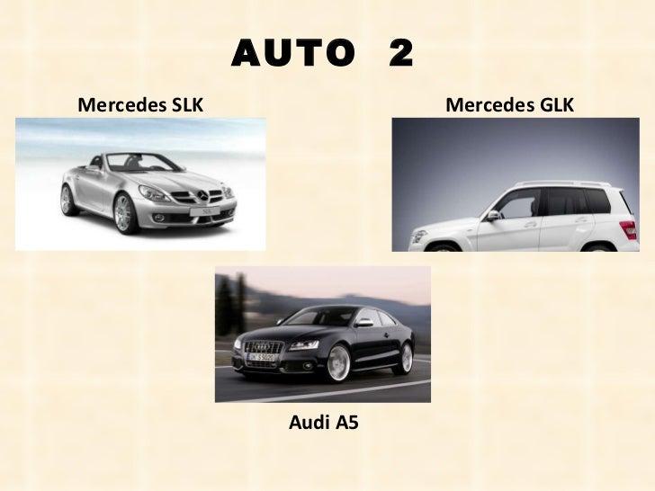 Mercedes SLK Mercedes GLK Audi A5 AUTO  2