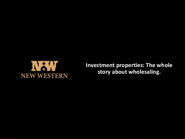 Investment properties: The whole story about wholesaling.