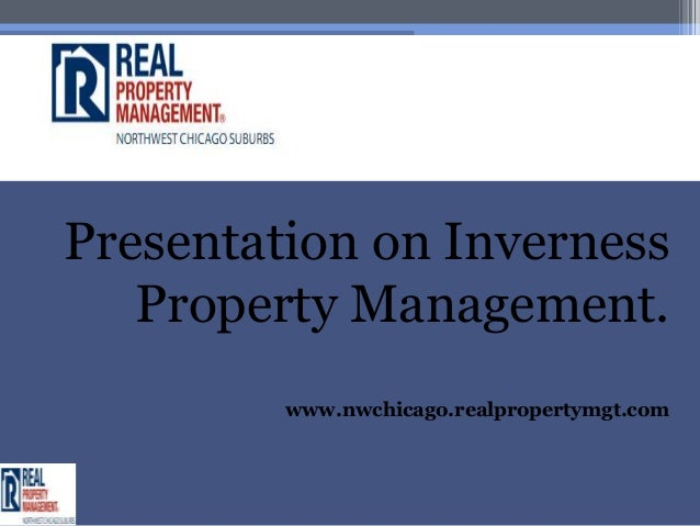 Presentation on Inverness   Property Management.         www.nwchicago.realpropertymgt.com