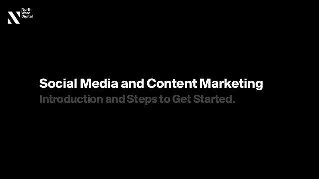 Social Media and Content Marketing IntroductionandStepstoGetStarted.