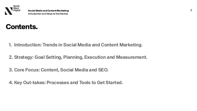 Social Media and Content Marketing: IntroductionandStepstoGetStarted Contents. 1. Introduction: Trends in Social Media an...