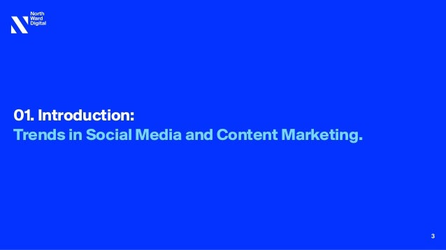 01. Introduction:  Trends in Social Media and Content Marketing. 3
