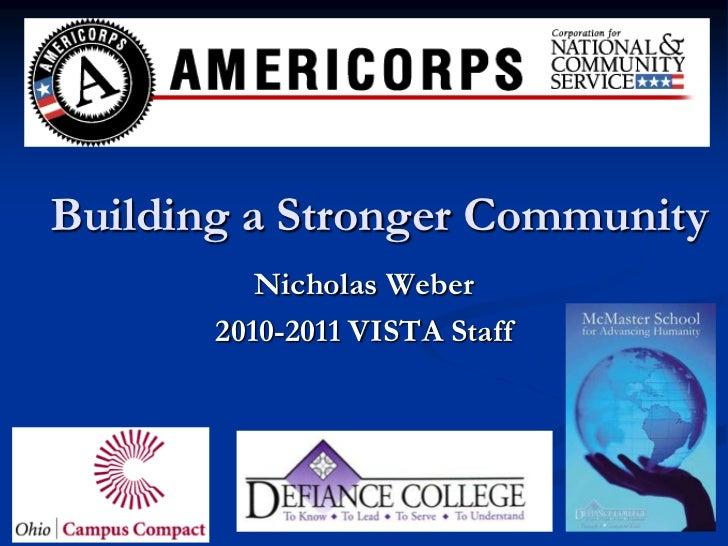 Building a Stronger Community          Nicholas Weber       2010-2011 VISTA Staff