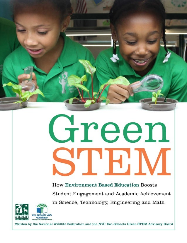 Written by the National Wildlife Federation and the NYC Eco-Schools Green STEM Advisory Board Green STEMHow Environment ...