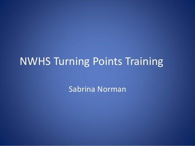 NWHS Turning Points Training Sabrina Norman