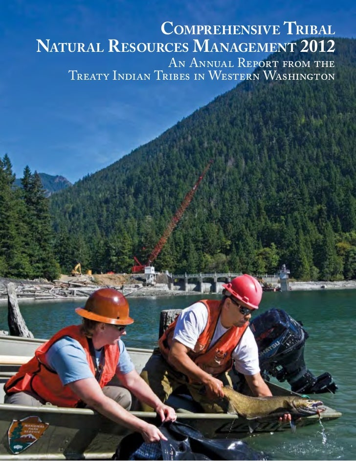 Comprehensive TribalNatural Resources M anagement 2012                   An Annual Report from the   Treaty Indian Tribes ...