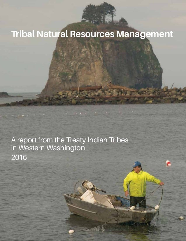 Tribal Natural Resources Management A report from the Treaty Indian Tribes in Western Washington 2016