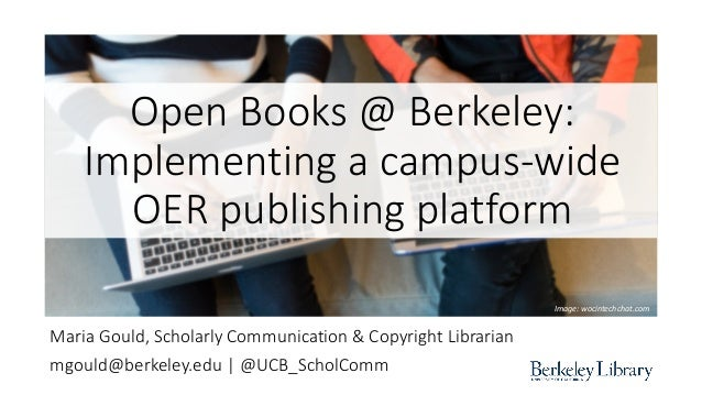Open Books at Berkeley: Implementing a Campus-Wide Publishing Platform