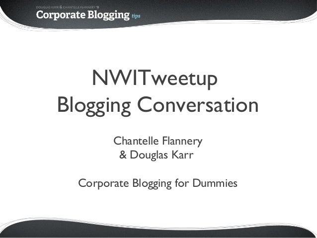 NWITweetup Blogging Conversation Chantelle Flannery & Douglas Karr Corporate Blogging for Dummies