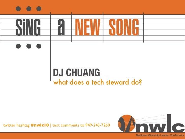 what does a tech steward do?     twitter hashtag #nwlc10 | text comments to 949-243-7260  twitter hashtag #nwlc10 | text c...