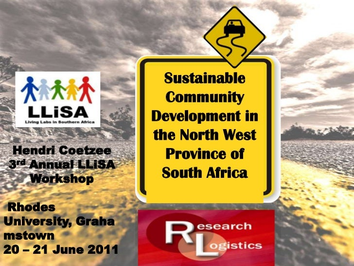 Sustainable Community Development in the North West Province of South Africa<br />Hendri Coetzee<br />3rdAnnual LLiSA  Wor...