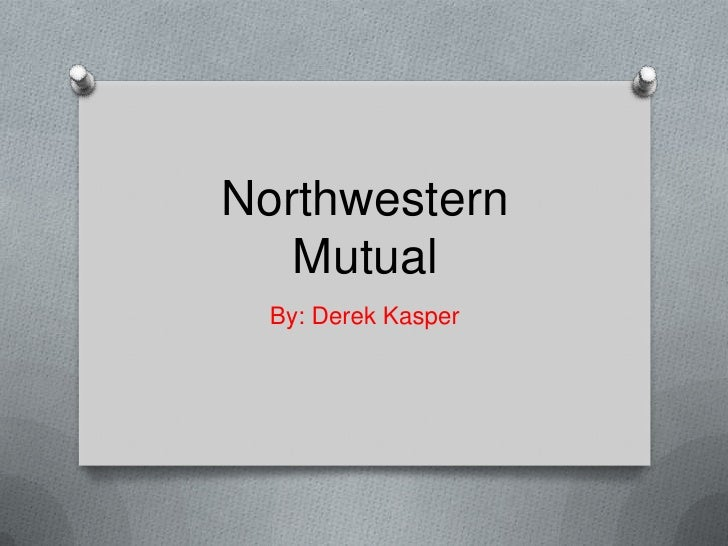 Northwestern   Mutual  By: Derek Kasper