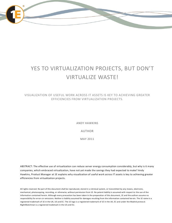 YES TO VIRTUALIZATION PROJECTS, BUT DON'T                       VIRTUALIZE WASTE!    VISUALIZATION OF USEFUL WORK ACROSS I...