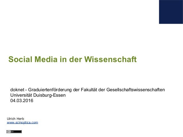 Ulrich Herb www.scinoptica.com Social Media in der Wissenschaft doknet - Graduiertenförderung der Fakultät der Gesellschaf...
