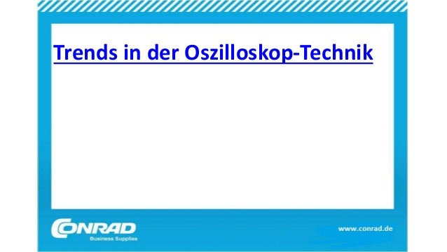 Trends in der Oszilloskop-Technik
