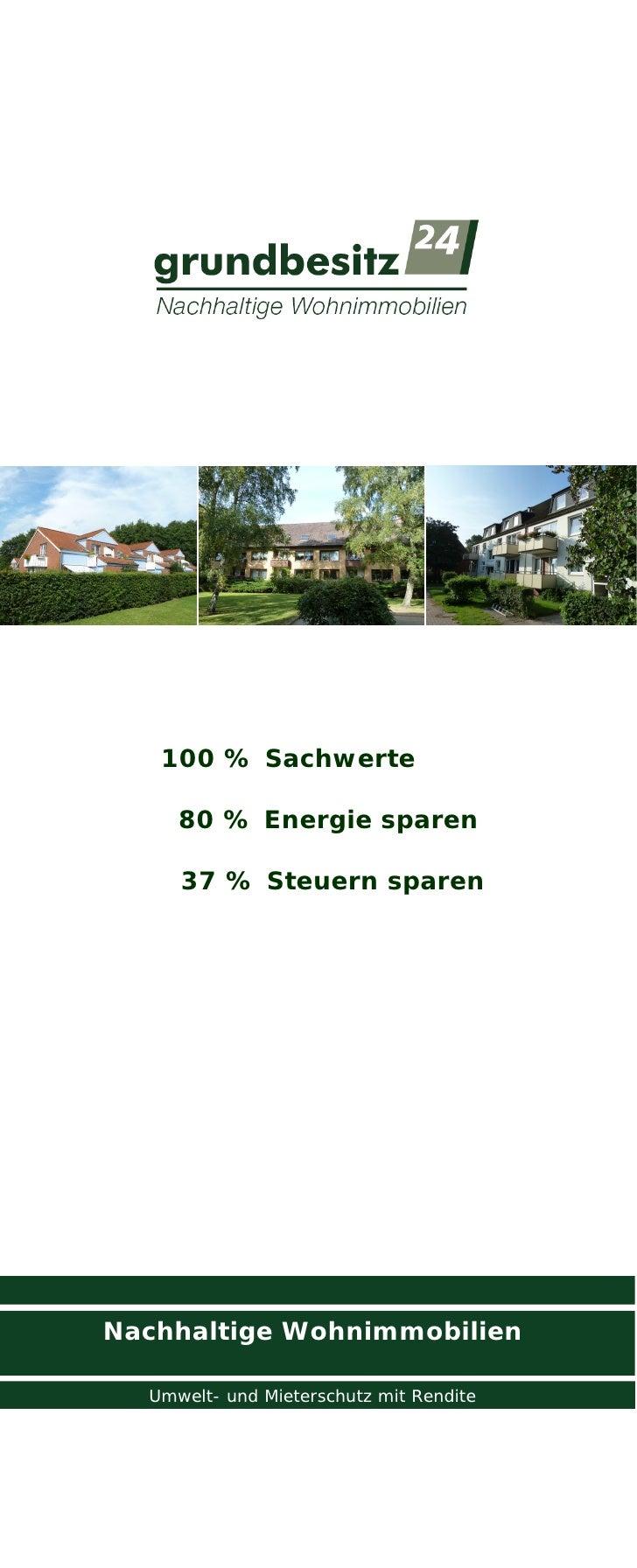 100 % Sachwerte     80 % Energie sparen     37 % Steuern sparenNachhaltige Wohnimmobilien  Umwelt- und Mieterschutz mit Re...