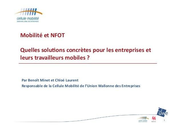 Mobilité  et  NFOT   Quelles  solu1ons  concrètes  pour  les  entreprises  et   leurs  travailleurs...