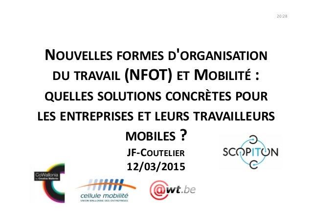 NOUVELLES  FORMES  D'ORGANISATION   DU  TRAVAIL  (NFOT)  ET  MOBILITÉ  :   QUELLES  SOLUTIONS  CONCR...