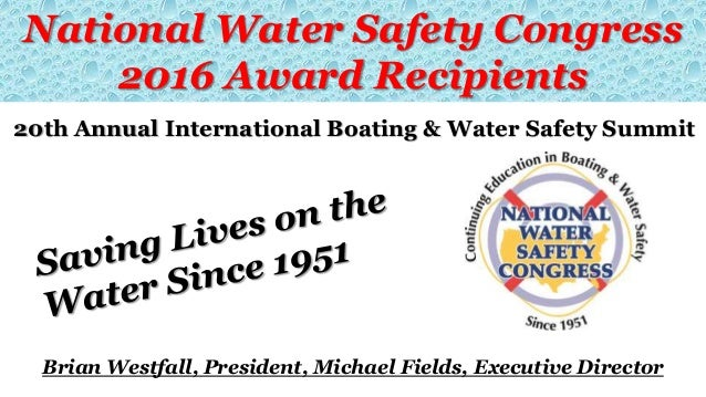 National Water Safety Congress 2016 Award Recipients 20th Annual International Boating & Water Safety Summit Brian Westfal...