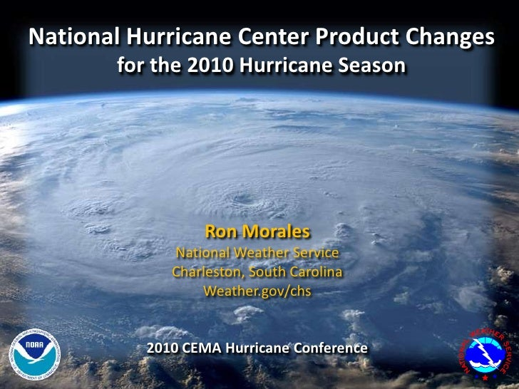 National Hurricane Center Product Changesfor the 2010 Hurricane Season<br />Ron Morales<br />National Weather Service<br /...