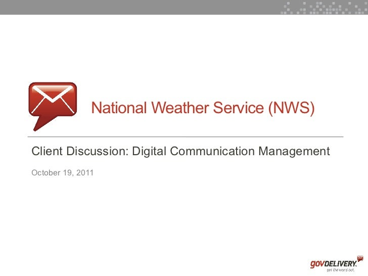 National Weather Service (NWS)    Client Discussion: Digital Communication Management    October 19, 20111