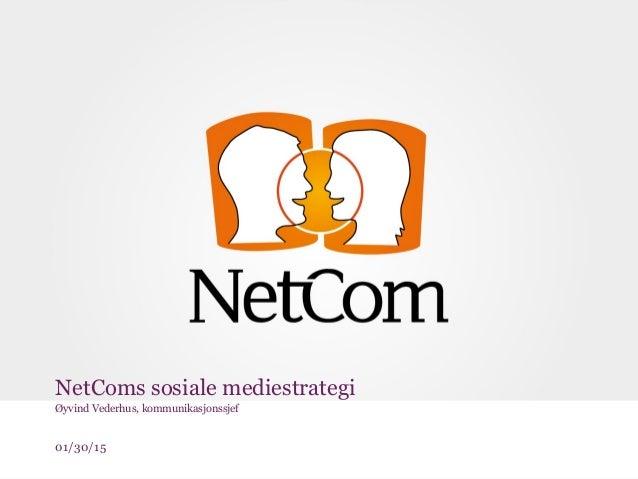 01/30/15 NetComs sosiale mediestrategi Øyvind Vederhus, kommunikasjonssjef