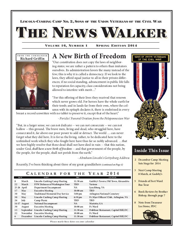 Lincoln-Cushing Camp No. 2, Sons of the Union Veterans of the Civil War The News Walker Vo l u m e 16, Nu m b e r 1 Sp r i...